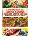 Crab Monsters, Teenage Cavemen, and Candy Stripe Nurses: Roger Corman, King of the B-Movie  KIRJA