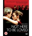 Not Here To Be Loved (2005) DVD